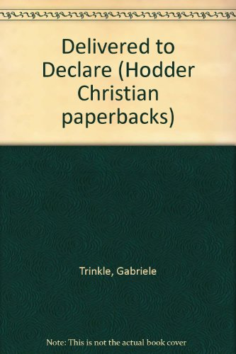 9780340399736: Delivered to Declare (Hodder Christian paperbacks)