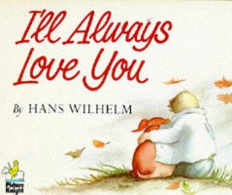 Ill Always Love You (Knight Books): Wilhelm, Hans