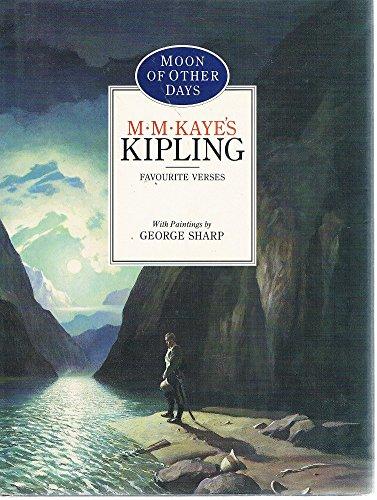 Moon of Other Days: M.M. Kayes Kipling: Kaye, M.M./ Rudyard