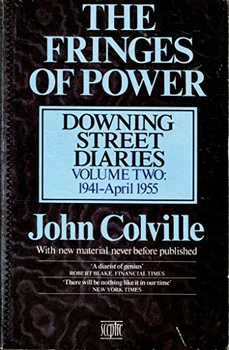 9780340403365: The Fringes of Power: October 1941-April 1955 v. 2: Downing Street Diaries, 1939-55