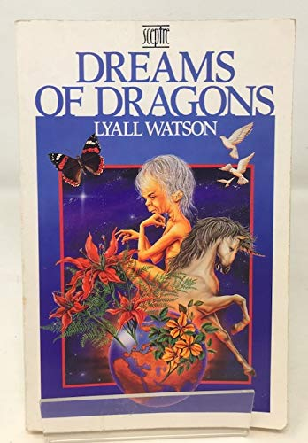 9780340404317: Dreams of Dragons: An Exploration and Celebration of the Mysteries of Nature