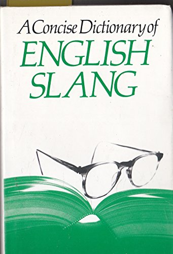 9780340405963: A Concise Dictionary of English Slang
