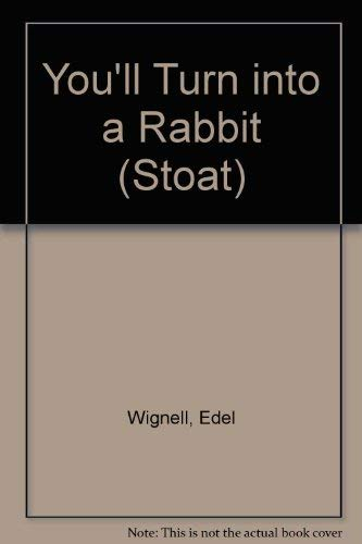 9780340406281: You'll Turn into a Rabbit (Stoat)