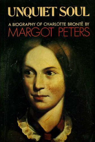9780340406700: Unquiet Soul: Biography of Charlotte Bronte