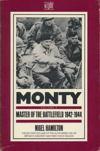 9780340407844: Monty: Master of the Battlefield, 1942-44 v. 2: Life of Montgomery of Alamein