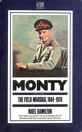 9780340407851: Monty: The Field Marshal, 1944-76 v. 3: Life of Montgomery of Alamein