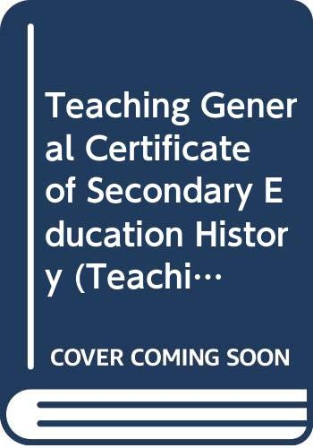 Teaching General Certificate of Secondary Education History (Teaching GCSE) (9780340409510) by M. Booth; Christopher Culpin; H.G. Macintosh