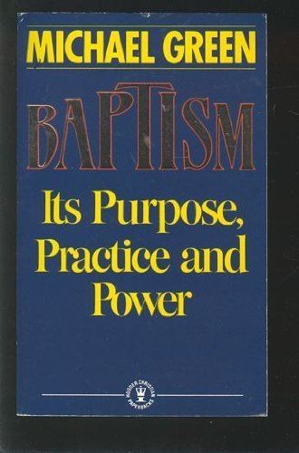 9780340410561: Baptism: Its Purpose, Practice and Power