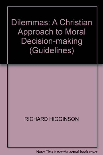 9780340410615: Dilemmas: A Christian Approach to Moral Decision-making (Guidelines)