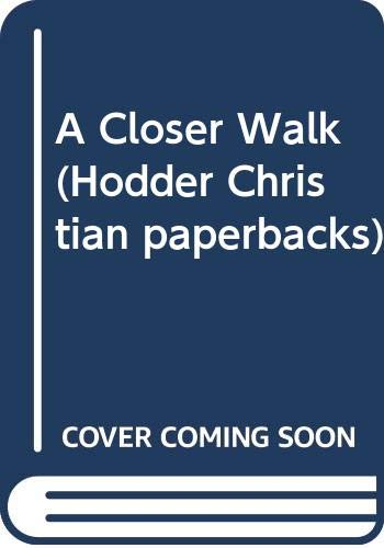 A Closer Walk (Hodder Christian Paperbacks) (0340410671) by CATHERINE MARSHALL