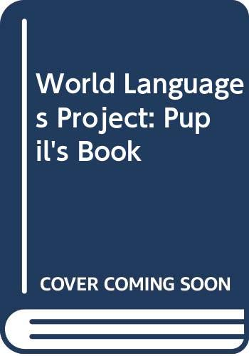 World Languages Project: Pupil's Book (0340411384) by Sol Garson; Ruth Heilbronn; Barbara Hill; Cathy Pomphrey; Jenny Willis; Anna Valentine