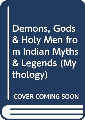 9780340412435: Demons, Gods & Holy Men from Indian Myths & Legends (Mythology)