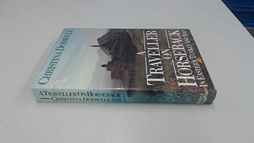 9780340412688: A Traveller on Horseback