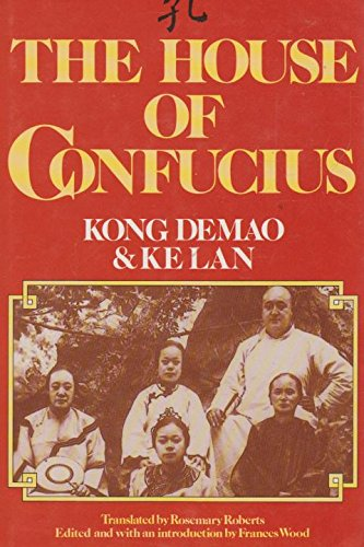 The House of Confucius . Translated by Rosemary Roberts. Edited and with an Introduction by Franc...