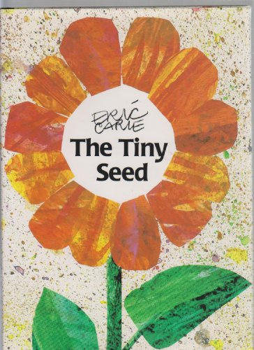 The Tiny Seed: Carle, Eric