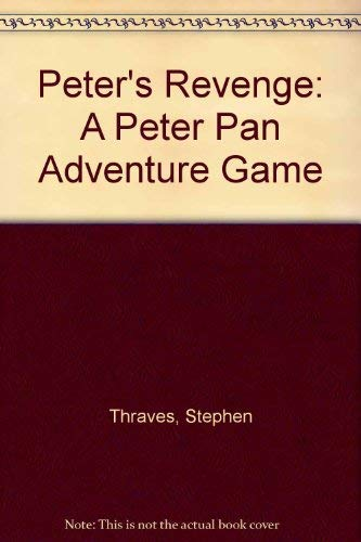 Peter's Revenge: An Adventure Game Based on: Barrie, J.M.)
