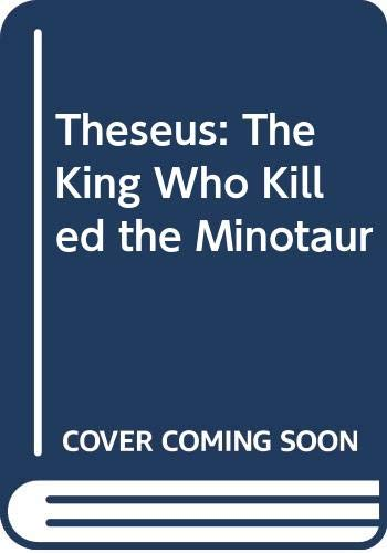 9780340413258: Theseus: The King Who Killed the Minotaur