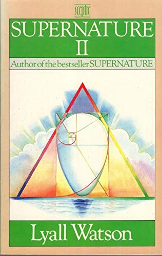 Supernature II: A New Natural History of the Supernatural (9780340413524) by Watson, Lyall