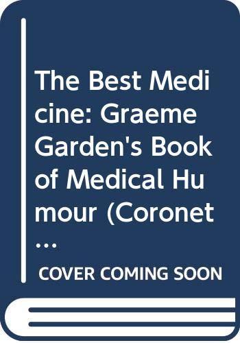 The Best Medicine: Graeme Garden's Book of Medical Humour (Coronet Books): Graeme Garden