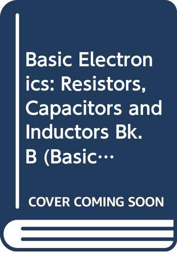 9780340414941: Basic Electronics: Resistors, Capacitors and Inductors Bk. B