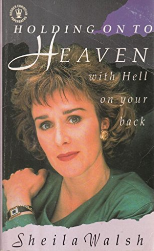 9780340414996: Holding onto Heaven with Hell on Your Back