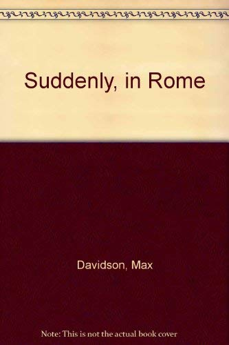 Suddenly, in Rome (0340415142) by Davidson, Max