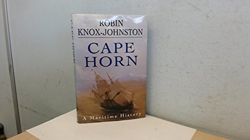 Cape Horn: A Maritime History: Knox-Johnston, Robin