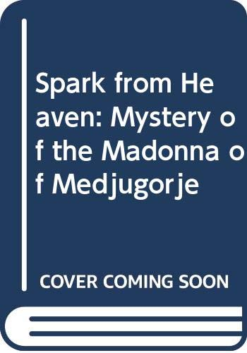 9780340416136: Spark from Heaven: Mystery of the Madonna of Medjugorje
