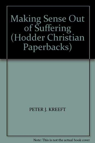 9780340416945: Making Sense Out of Suffering (Hodder Christian Paperbacks)