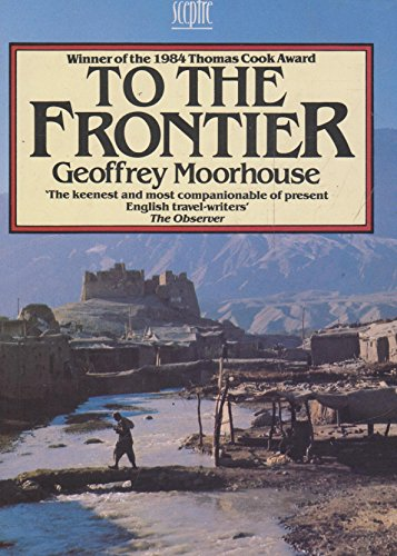 9780340417256: To The Frontier