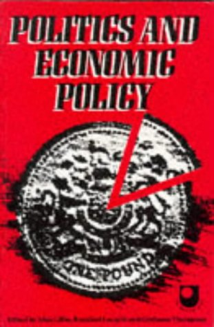Politics and Economic Policy A Reader: Gillie, Alan &