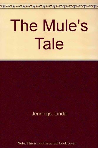 The Mule's Tale (0340420510) by Linda Jennings; Larry Wilkes