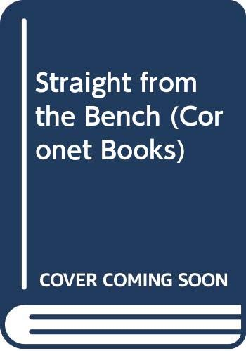 9780340422717: Straight from the Bench (Coronet Books)