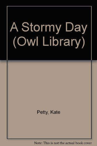 A Stormy Day (Owl Library): Petty, Kate