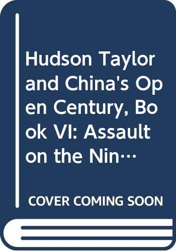 9780340426296: Hudson Taylor and China's Open Century, Book VI: Assault on the Nine (Hudson Taylor & China's open century) (Bk. 6)