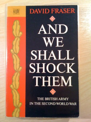 9780340426371: And We Shall Shock Them: British Army in the Second World War