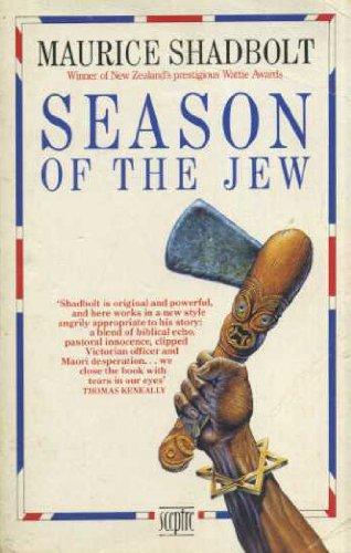 Season Of The Jew: MAURICE SHADBOLT