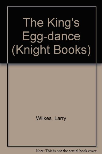 The King's Egg-dance (Knight Books) (0340428430) by Wilkes, Larry