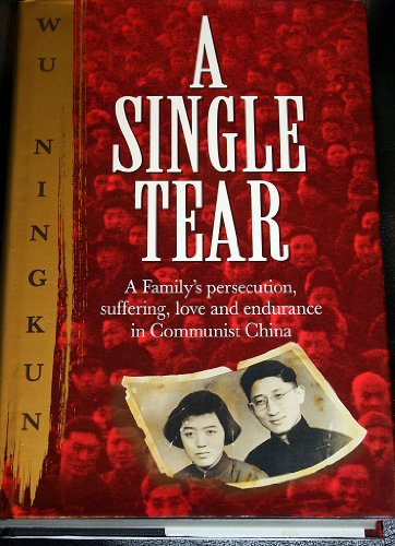 9780340430460: A Single Tear: A Family's Persecution, Suffering, Love and Endurance in Communist China