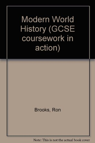 Modern World History (GCSE Coursework in Action) (0340457953) by Ron Brooks