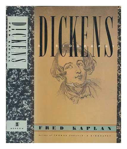 Dickens: A Biography: Kaplan, Fred