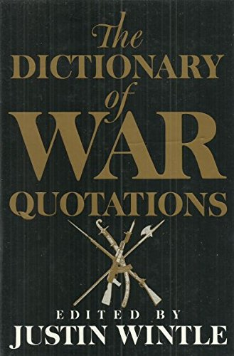 9780340485606: The Dictionary of War Quotations (A John Curtis book)