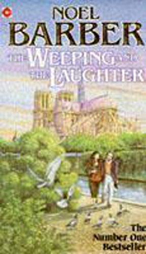 The Weeping and the Laughter (Coronet Books) (0340488433) by Noel Barber