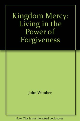 9780340488652: Kingdom Mercy: Living in the Power of Forgiveness