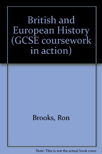 9780340489642: British and European History (GCSE coursework in action)
