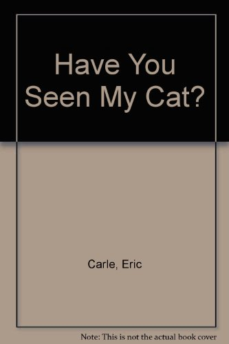 Have You Seen My Cat? (034049106X) by Eric Carle