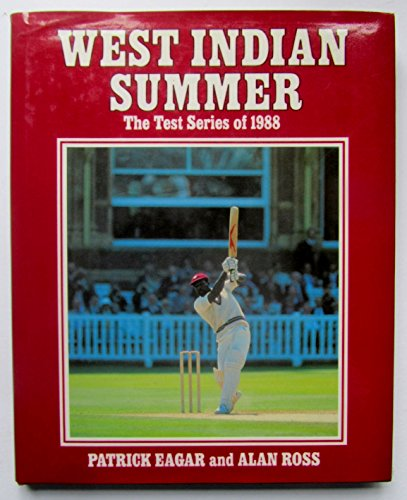 West Indian Summer: The Test Series of 1988: Eagar, Patrick, Ross, Alan