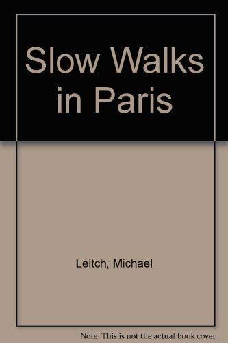 Slow Walks in Paris: Leitch, Michael
