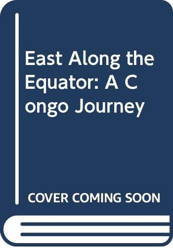 9780340497258: East Along the Equator: A Congo Journey
