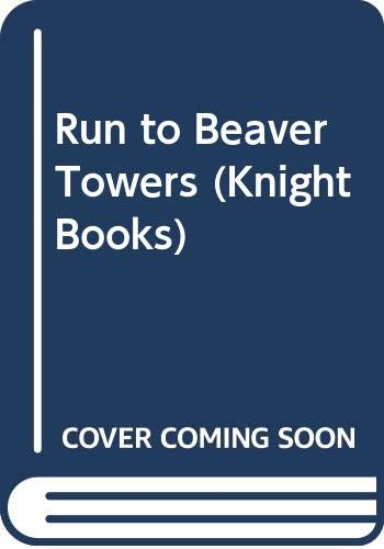 9780340499115: Run to Beaver Towers (Knight Books)